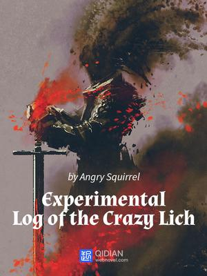 40 The Experimental Log of the Crazy Lich